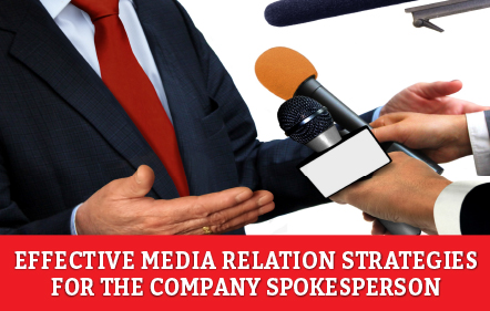 Effective Media Relation Strategies for the Company Spokesperson