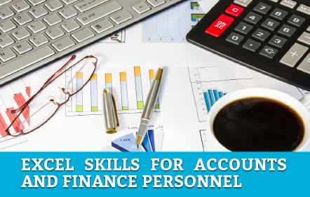 Excel Skills for Accounts and Finance Personnel