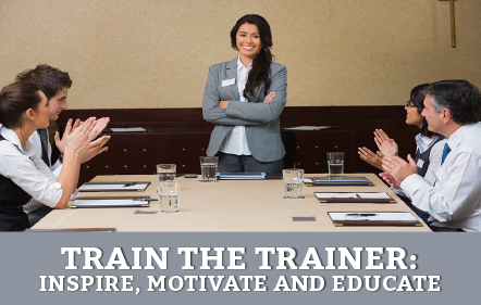 Train the Trainer: Inspire, Motivate and Educate