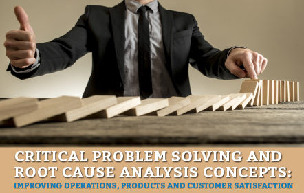 Critical Problem Solving and Root Cause Analysis